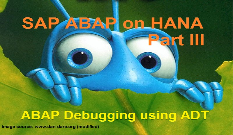 ABAP on SAP HANA. Part III. Debugging in ADT