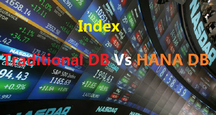Secondary Index in Traditional SAP Database and SAP HANA Database
