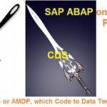 ABAP on SAP HANA. Part XII. Open SQL, CDS or AMDP, which Code to Data Technique to use?