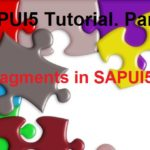 SAPUI5 Tutorial. Part VI. Using Fragments in SAPUI5 Fiori Applications