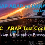 ABAP on SAP HANA: Part XVII. ATC – ABAP Test Cockpit Setup & Exemption Process