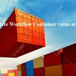 Modify the Run-Time Value of Workflow Containers. Part-1