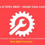 Practical Use of OOPs ABAP – Model View Controller (MVC). Part I